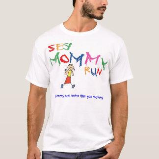 Camiseta ¡Mi mamá corre más rápidamente que su mamá!