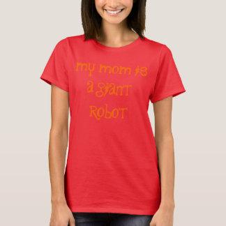 Camiseta mi mamá es un roboto gigante - edición del