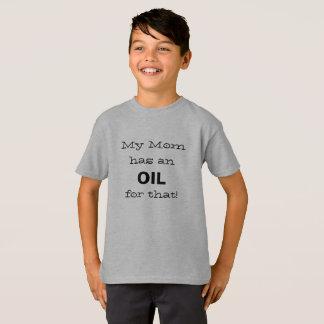 Camiseta ¡Mi mamá tiene un aceite para eso!