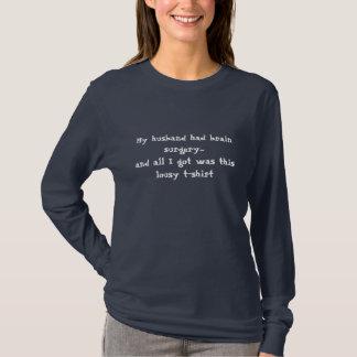 Camiseta Mi marido tenía neurocirugía… y… - Modificado para