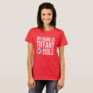 Camiseta Mi nombre es Tiffany consigue sobre él
