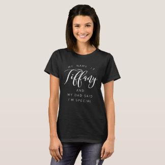 Camiseta Mi nombre es Tiffany y mi papá dijo que soy