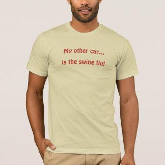 Camiseta ¡Mi otro coche…, es la gripe de los cerdos!