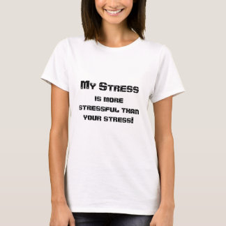 Camiseta Mi tensión es más agotadora
