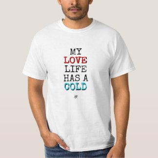 Camiseta Mi vida del amor tiene un frío…
