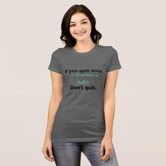 Camiseta Modo de pensar-Don't del crecimiento abandonado