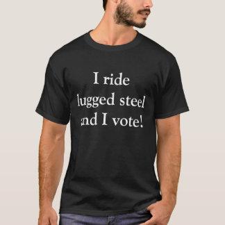 Camiseta ¡Monto el acero arrastrado y voto!