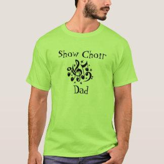 Camiseta Muestre al papá del coro