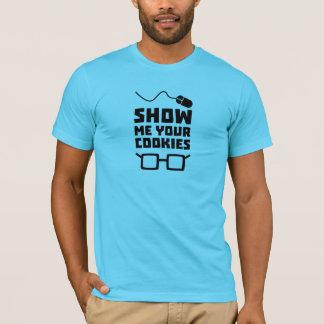 Camiseta Muéstreme su friki Zb975 de las galletas