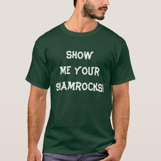 Camiseta ¡Muéstreme sus tréboles!