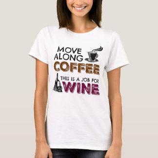 Camiseta Muévase a lo largo del café, éste es un trabajo
