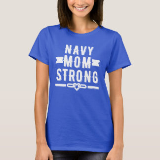 Camiseta Mujeres fuertes de la mamá de la marina de guerra