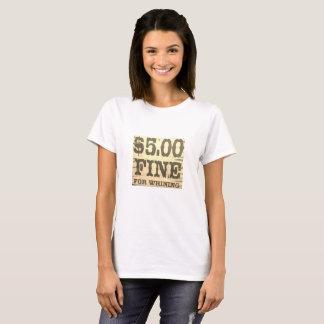 Camiseta Multa de cinco dólares para lloriquear