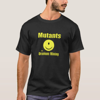 Camiseta Mutantes para la explotación minera de uranio