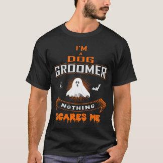 Camiseta Nada me asusta que soy un Groomer del perro