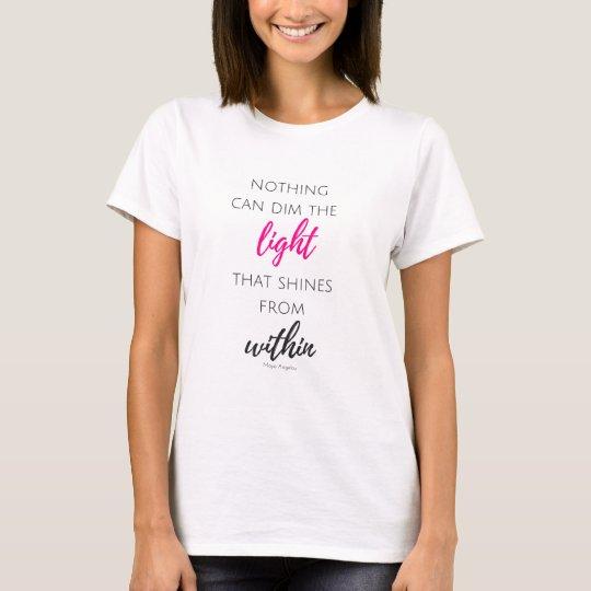 Camiseta Nada puede amortiguar la luz que brilla de dentro