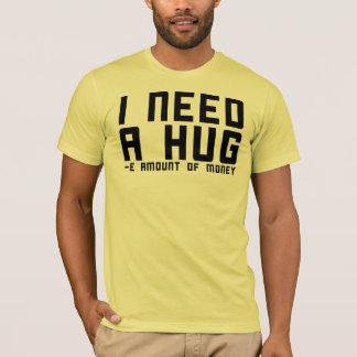 Camiseta Necesito un abrazo - cantidad de e del dinero