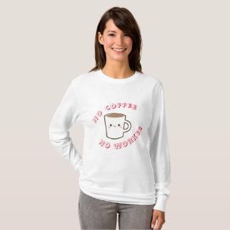 Camiseta Ningún café, ningún workee