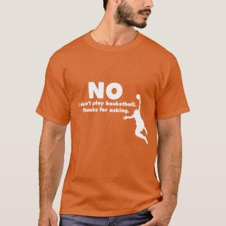 Camiseta Ningún no juego a baloncesto. Gracias por pedir