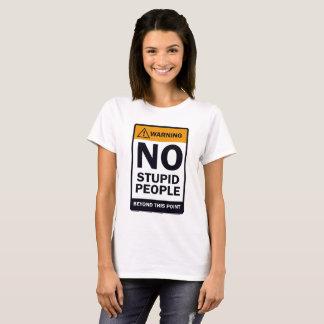 Camiseta Ninguna gente estúpida
