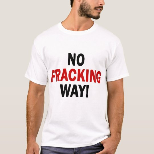 Camiseta ¡NINGUNA MANERA DE FRACKING! La luz T de los