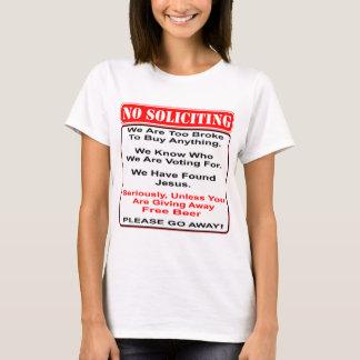 Camiseta Ninguna solicitación a menos que usted tenga