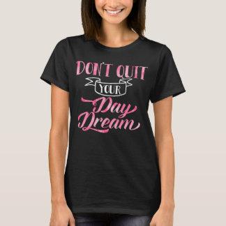 Camiseta No abandone su cita inspirada del ensueño