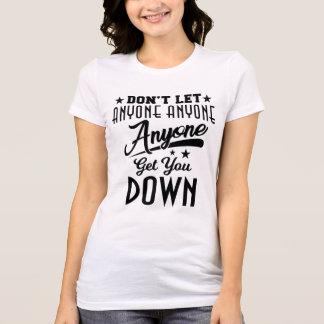 """Camiseta """"No deje cualquier persona conseguirle tragan"""" la"""