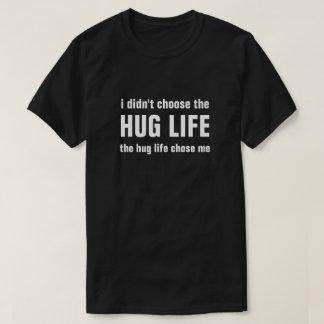 Camiseta no elegí la VIDA del ABRAZO que la vida del abrazo