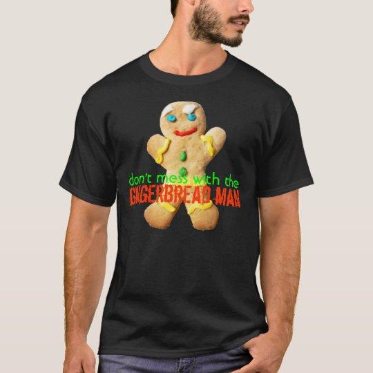 Camiseta No ensucie con el hombre de pan de jengibre,