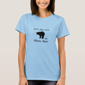 Camiseta No ensucie con mamá Bear