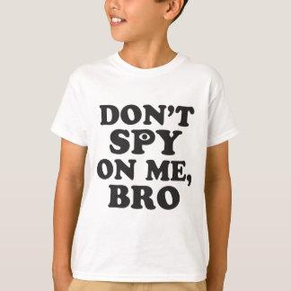 Camiseta No espíe en mí, Bro (con el ojo)