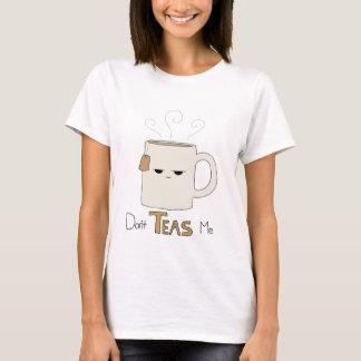 Camiseta No hacen los tés yo