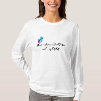 Camiseta No haga que LE DA UNA PALMADA con mi balanceo