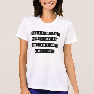 Camiseta No me diga que no puedo, causa que puedo y que no