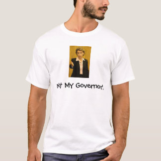 Camiseta ¡No mi gobernador!