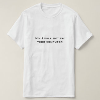 Camiseta No. No fijaré su ordenador