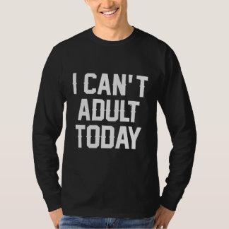 Camiseta No puedo adulto hoy