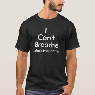 Camiseta No puedo respirar el #blacklivesmatter