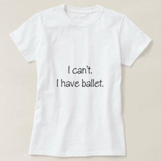 Camiseta No puedo. Tengo ballet