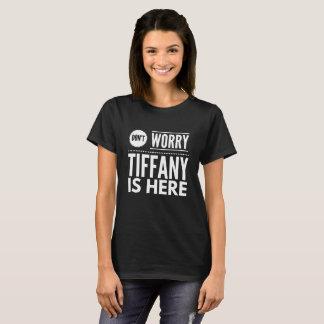Camiseta No se preocupe Tiffany está aquí
