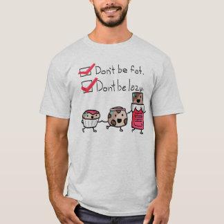 Camiseta No sea gordo. No sea perezoso