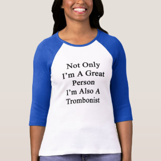 Camiseta No sólo soy una gran persona que soy también
