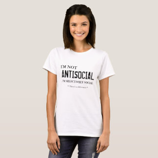 Camiseta No soy ANTISOCIAL yo soy selectivamente el social