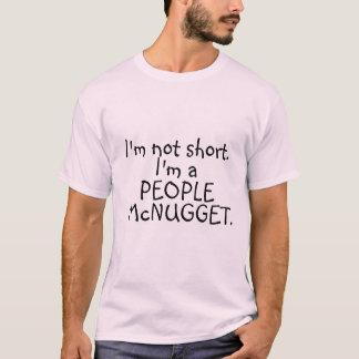 Camiseta No soy corto. Soy una gente mcnugget.