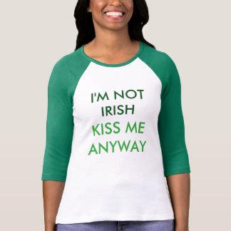 Camiseta No soy irlandés. ¡Béseme de todos modos! El T de