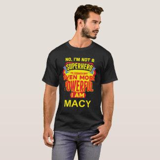 Camiseta No soy un super héroe. Soy MACY. Cumpleaños del