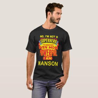 Camiseta No soy un super héroe. Soy MANSON. Cumpleaños del
