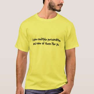 Camiseta No tengo personalidades múltiples y ningunas de