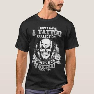 Camiseta No tengo una colección del tatuaje que tengo un